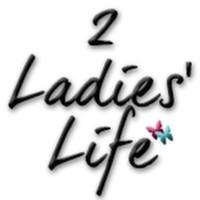 2 Ladies Life Blog